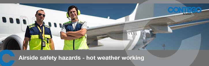 Airside safety hazards - hot weather working